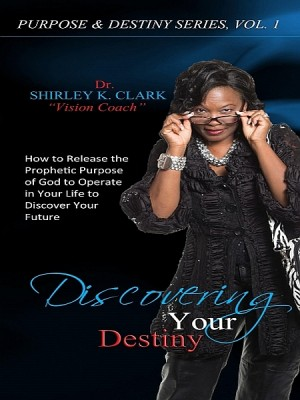 Discovering Your Destiny by Dr. Shirley K. Clark from XinXii - GD Publishing Ltd. & Co. KG in Religion category