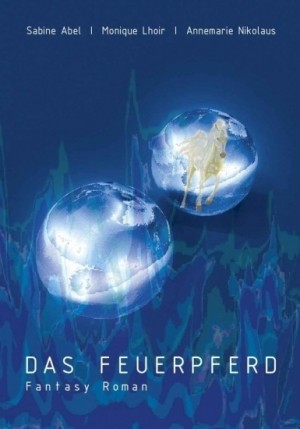 Das Feuerpferd by Annemarie Nikolaus from XinXii - GD Publishing Ltd. & Co. KG in General Novel category