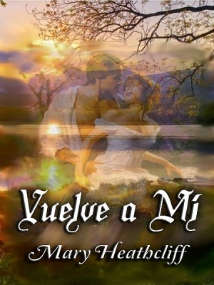 Vuelve a mí by Mary Heathcliff from XinXii - GD Publishing Ltd. & Co. KG in General Novel category