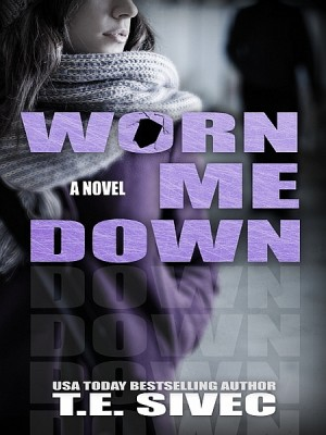 Worn Me Down by T.E. Sivec from XinXii - GD Publishing Ltd. & Co. KG in Romance category