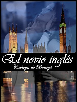 El novio inglés by Cathryn de Bourgh from XinXii - GD Publishing Ltd. & Co. KG in Romance category