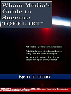Wham Media's Guide to Success: TOEFL iBT® by H. E. Colby from XinXii - GD Publishing Ltd. & Co. KG in General Academics category