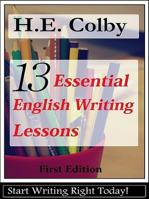 13 Essential English Writing Lessons by H. E. Colby from XinXii - GD Publishing Ltd. & Co. KG in Language & Dictionary category