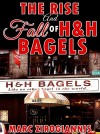 The Rise and Fall of H&H Bagels by Marc Zirogiannis from  in  category