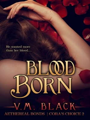 Blood Born: Cora's Choice 2 by V. M. Black from XinXii - GD Publishing Ltd. & Co. KG in Romance category