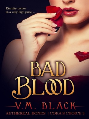 Bad Blood: Cora's Choice 3 by V. M. Black from XinXii - GD Publishing Ltd. & Co. KG in Romance category