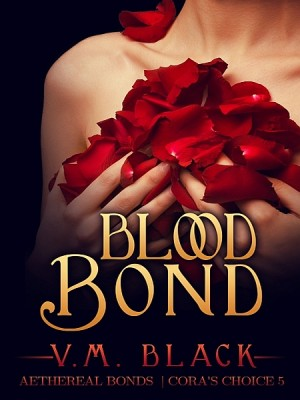 Blood Bond: Cora's Choice 5 by V. M. Black from XinXii - GD Publishing Ltd. & Co. KG in Romance category
