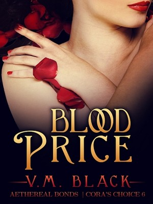 Blood Price: Cora's Choice 6 by V. M. Black from XinXii - GD Publishing Ltd. & Co. KG in Romance category