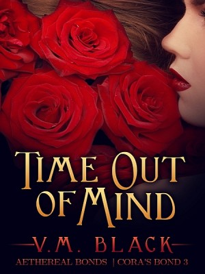 Time Out of Mind: Cora's Bond 3 by V. M. Black from XinXii - GD Publishing Ltd. & Co. KG in Romance category