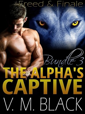 Freed & Finale: The Alpha's Captive 6-7 by V. M. Black from XinXii - GD Publishing Ltd. & Co. KG in Romance category