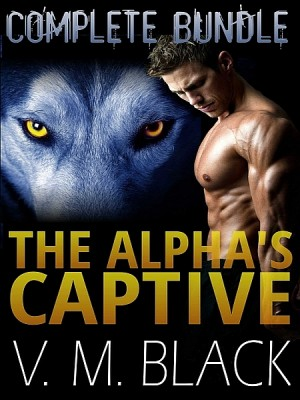 The Alpha's Captive Complete Bundle: BBW Shifter Romance by V. M. Black from XinXii - GD Publishing Ltd. & Co. KG in Romance category