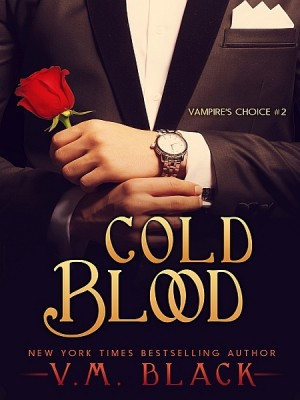 Cold Blood: Vampire's Choice 2 by V. M. Black from  in  category