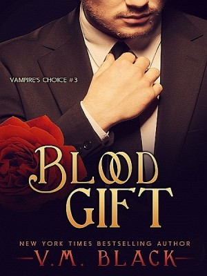 Blood Gift: Vampire's Choice 3 by V. M. Black from  in  category