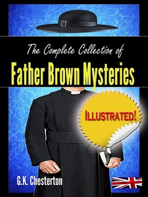 The Complete Collection of Father Brown Mysteries by Gilbert Keith Chesterton from XinXii - GD Publishing Ltd. & Co. KG in General Novel category