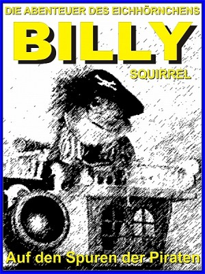 Die Abenteuer des Eichhörnchens Billy Squirrel by Jack Young from XinXii - GD Publishing Ltd. & Co. KG in Teen Novel category