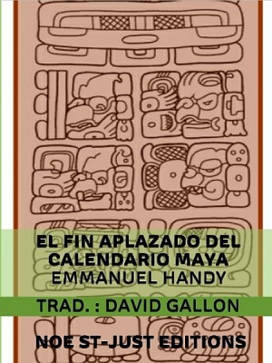 2014-2220 : El fin aplazado del calendario maya by Emmanuel Handy from XinXii - GD Publishing Ltd. & Co. KG in Family & Health category