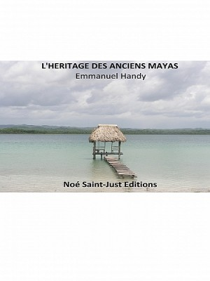 L'héritage des anciens Mayas by Emmanuel Handy from XinXii - GD Publishing Ltd. & Co. KG in Religion category