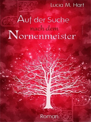 Auf der Suche nach dem Nornenmeister by Lucia M. Hart from XinXii - GD Publishing Ltd. & Co. KG in General Novel category