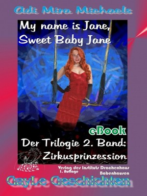 My name is Jane, Sweet Baby Jane 02 by Adi Mira Michaels from XinXii - GD Publishing Ltd. & Co. KG in General Novel category