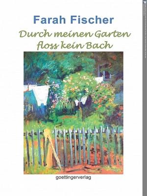 Durch meinen Garten floss kein Bach (Band 2)