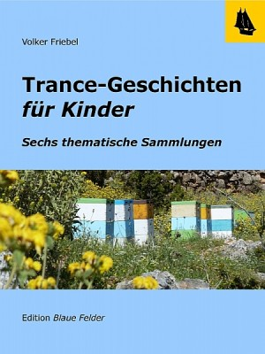Trance-Geschichten für Kinder by Volker Friebel from XinXii - GD Publishing Ltd. & Co. KG in Teen Novel category