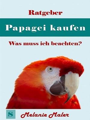 Ratgeber Papagei kaufen