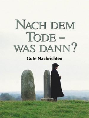 Nach dem Tode - was dann? by Gute Nachrichten from XinXii - GD Publishing Ltd. & Co. KG in Religion category