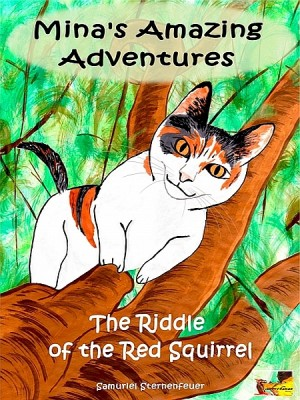 Mina's Amazing Adventures - The Riddle of the Red Squirrel by Samuriel Sternenfeuer from XinXii - GD Publishing Ltd. & Co. KG in Teen Novel category