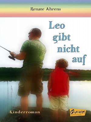 Leo gibt nicht auf by Renate Ahrens from XinXii - GD Publishing Ltd. & Co. KG in Teen Novel category