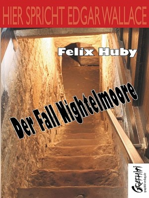 Hier spricht Edgar Wallace - Der Fall Nightelmoore by Felix Huby from XinXii - GD Publishing Ltd. & Co. KG in General Novel category