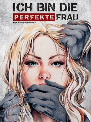Ich bin die perfekte Frau by Helena Fackel from XinXii - GD Publishing Ltd. & Co. KG in Autobiography & Biography category