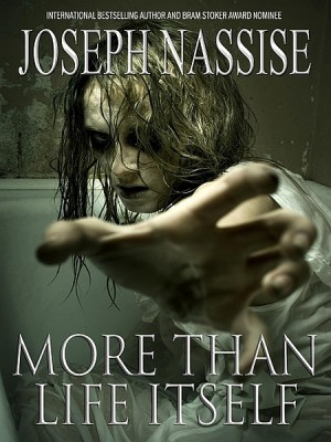 More Than Life Itself by Joseph Nassise from XinXii - GD Publishing Ltd. & Co. KG in General Novel category