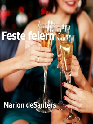 Feste feiern ... by Marion deSanters from XinXii - GD Publishing Ltd. & Co. KG in General Novel category