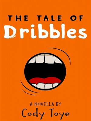 The Tale of Dribbles by Cody Toye from XinXii - GD Publishing Ltd. & Co. KG in General Novel category