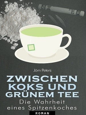 Zwischen Koks und grünem Tee by Jörn Peters from XinXii - GD Publishing Ltd. & Co. KG in General Novel category