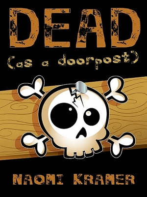 DEAD (as a doorpost) by Naomi Kramer from XinXii - GD Publishing Ltd. & Co. KG in General Novel category