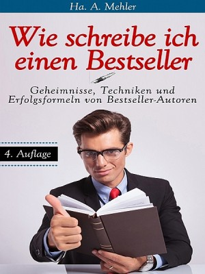 Wie schreibe ich einen Bestseller by Ann Fisher from XinXii - GD Publishing Ltd. & Co. KG in Language & Dictionary category