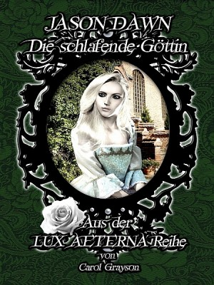 Jason Dawn - Die schlafende Göttin by Carol Grayson from XinXii - GD Publishing Ltd. & Co. KG in General Novel category
