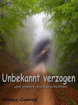 Unbekannt verzogen by Niklas Conrad from XinXii - GD Publishing Ltd. & Co. KG in General Novel category