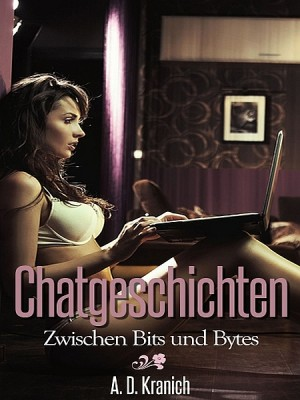 Chatgeschichten - Erotische Träume zu zweit (Band 2) by A. D. Kranich from XinXii - GD Publishing Ltd. & Co. KG in Romance category
