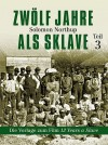 Zwölf Jahre als Sklave - 12 Years a Slave (Teil 3) by Solomon  Northup from  in  category