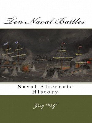 Ten Naval Battles by Grey Wolf from  in  category