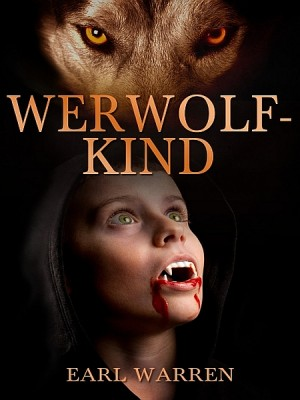 Werwolfkind by Earl Warren from XinXii - GD Publishing Ltd. & Co. KG in General Novel category