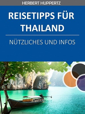 Reisetipps für Thailand by Herbert Huppertz from XinXii - GD Publishing Ltd. & Co. KG in Travel category