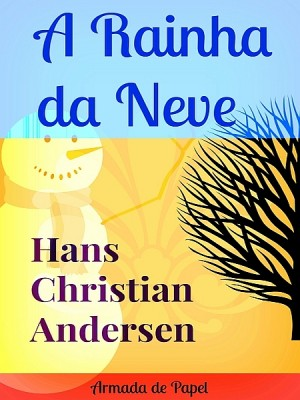 A Rainha da Neve by Hans Christian Andersen from XinXii - GD Publishing Ltd. & Co. KG in General Novel category