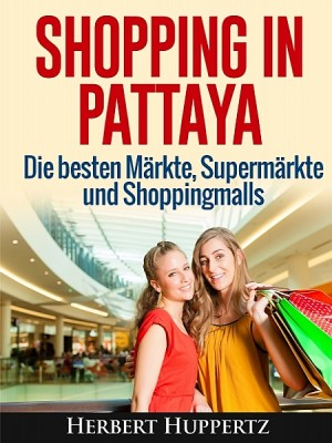 Shopping in Pattaya by Herbert Huppertz from XinXii - GD Publishing Ltd. & Co. KG in Travel category