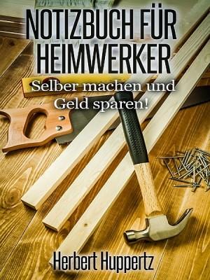 Notizbuch für Heimwerker by Herbert Huppertz from  in  category