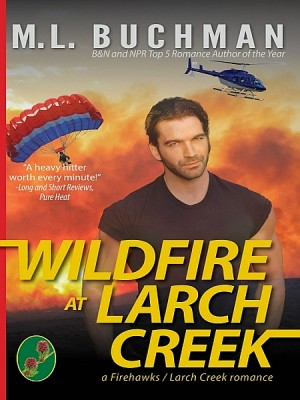 Wildfire at Larch Creek by M. L. Buchman from XinXii - GD Publishing Ltd. & Co. KG in Romance category