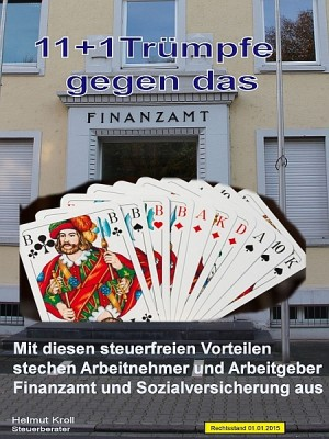 11 + 1 Trümpfe gegen das Finanzamt by Helmut Kroll from XinXii - GD Publishing Ltd. & Co. KG in Law category