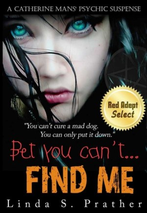 Bet you can't...Find Me by Linda S. Prather from XinXii - GD Publishing Ltd. & Co. KG in General Novel category